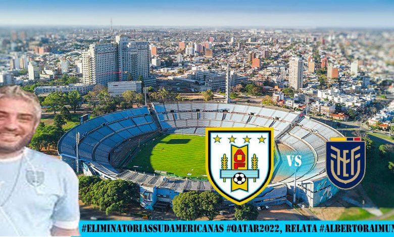 Photo of URUGUAY 1 Ecuador 0 RELATO ALBERTO RAIMUNDI / 11° #Eliminatorias #Qatar2022 (05/09/2021)